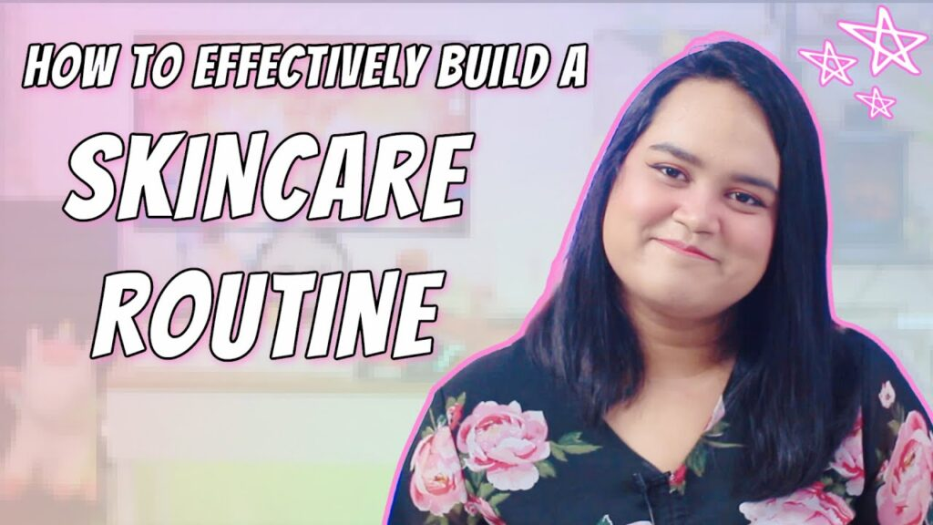 HOW-TO-BUILD-A-SKINCARE-ROUTINE-EFFECTIVELY-PRODUCT-RECOMMENDATIONS